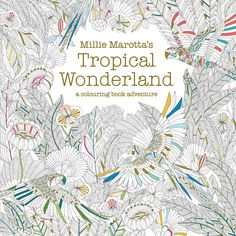 Millie Marotta Tropical Wonderland Adult Colouring Book Colourmeawesome