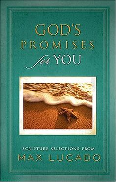 God's Promises for You....Max Lucado