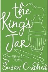 Mystery: Susan C. Shea's The King's Jar: A Dani O'Rourke Mystery