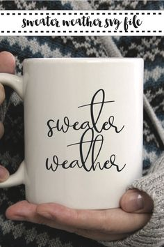 Enjoy your sweater weather with this pretty Sweater Weather SVG file from Everyday Party Magazine #SVGSaturday #SweaterWeather #DIYCoffeeMug