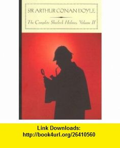 The Complete Sherlock Holmes, Vol. 2 (9781593082048) Sir Arthur Conan Doyle, Kyle Freeman , ISBN-10: 1593082045  , ISBN-13: 978-1593082048 ,  , tutorials , pdf , ebook , torrent , downloads , rapidshare , filesonic , hotfile , megaupload , fileserve