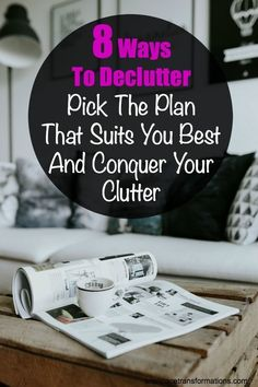Pick one of these 8 different decluttering plans and conquer your clutter. #declutter #organize #declutterhelp #homedecluttering