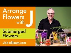 How to Arrange Flowers- Create Submerged Flower Arrangements! - YouTube