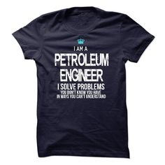 (Top Tshirt Popular) I am a Petroleum Engineer [Tshirt design] Hoodies Tees Shirts