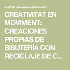 CREATIVITAT EN MOVIMENT: CREACIONES PROPIAS DE BISUTERÍA CON RECICLAJE DE CÁPSULAS NESPRESSO