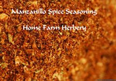 Manzanillo Spice Seasoning, Order now, FREE shipping    As a lover of Mexico and especially Manzanillo on Mexico's Pacific Coast, at Home Farm Herbery we don't think that our Manzanillo Mexican Seasoning can only be used for Mexican or Tex-Mex dishes since we also use it when we're in search of some extra spicy flavor and add a dash or two to our scrambled eggs, omelets, chili, fajitas, hamburgers, shrimp, soups and stews as well. Whenever we locate some Chicken of th...