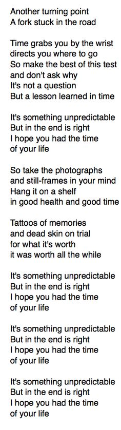 Green Day Song... Never cared much about the old time alt. rock tune until today after contemplating the lyric's many different meanings & interpretations - i know too much time on my hands... actually I have insomnia - major & chronic... so go figure....