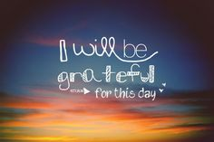 I will be grateful
