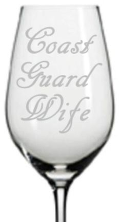 Hey, I found this really awesome Etsy listing at https://www.etsy.com/listing/200275829/etched-coast-guard-wife-wine-glass