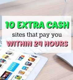 10 extra cash sites that process payments every single day. No waiting!