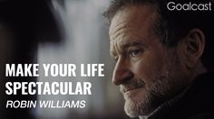 The Most Inspiring Robin Williams Speech - Make Your Life Spectacular - YouTube