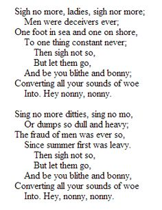 "Shakespeare's ""Sigh No More"" from Much Ado About Nothing.  I can only assume this was inspiration in part for the Mumford & Son's song."