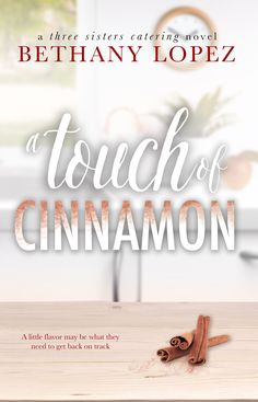 Release Blitz: A Touch of Cinnamon by Bethany Lopez - Silence is Read Any Book, This Book, Best Beach Reads, Historical Romance Books, Three Sisters, Free Kindle Books, Hopeless Romantic, Audio Books, Novels