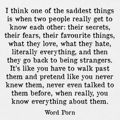 So so true... One I don't see but could potentially see in a couple weeks. The other makes me just a sad. We still talk a lot but around friends/fb I have to pretend I haven't talked to him in almost 20 years. Makes me so sad..