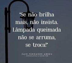Muito bem dito, Caio Fernando Abreu