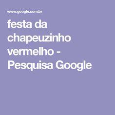 festa da chapeuzinho vermelho - Pesquisa Google