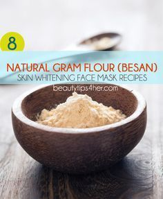 8 Natural Gram Flour (Besan) Skin Whitening Face Masks | Beauty and MakeUp Tips
