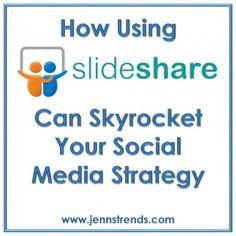 How Using SlideShare Can Sky Rocket Your Social Media Strategy - Jenn's Trends