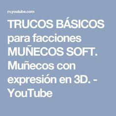 TRUCOS BÁSICOS para facciones MUÑECOS SOFT. Muñecos con expresión en 3D. - YouTube