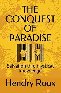 THE CONQUEST OF PARADISE: Salvation thru mystical knowledge (Ascension Series) - Kindle edition by Hendry Roux, Susan Roux. Religion & Spirituality Kindle eBooks @ Amazon.com. Ascension Series, Conquest Of Paradise, Mystic, Kindle, Religion, Ebooks, Spirituality, Knowledge, Amazon