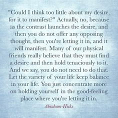 desire and manifestation - just hold yourself in the good-feeling place