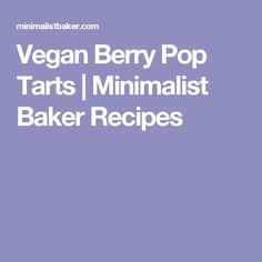 Vegan Berry Pop Tarts   Minimalist Baker Recipes