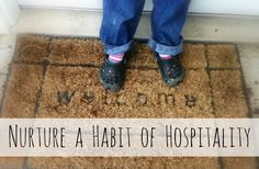 Nurture a Habit of Hospitality {5 Days of Making Your Home a Haven}