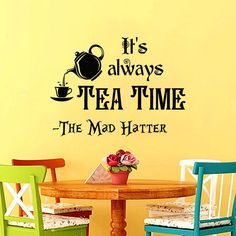 Wall Decals Quotes Alice in Wonderland Wall ArtThe Mad Hatter Sayings It's Always Tea Time Wall Vinyl Decals Nursery Home Decor