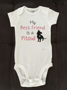 My Best friend is a Pitbull Onesie by LMDesigned on Etsy