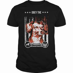 Obey the Dachshund, Order HERE ==> https://www.sunfrog.com/Pets/Obey-the-Dachshund-Black-Guys.html?id=41088 #christmasgifts #xmasgifts #dachshundlovers