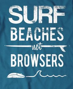 Surf Beaches Tee >> Need more of this!
