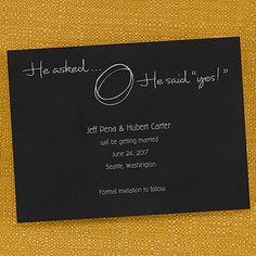 He Asked . . . He said Yes! - Save the Date - Wedding Ideas