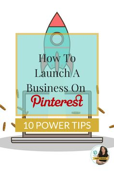 How to Launch a Business on Pinterest, leverage Pinterest expert advice. Apply 10 tips to get more followers & drive more traffic back to your website.