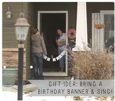 Make a Birthday banner and serenade your friend on his or her birthday