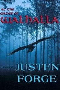 At The Gates Of Walhalla by Justen Forge. Available at Amazon, Barnes & Noble, and Diesel