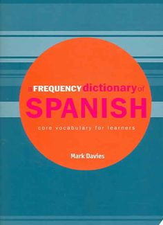 A Frequency Dictionary of Spanish  Core Vocabulary For Learners (Paperback)   7ebe554717