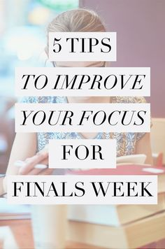 5 tips to help improve your focus just in time for finals week #study #college #finals