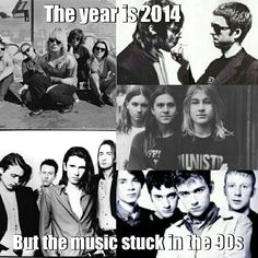2014! Music stays in the 90s