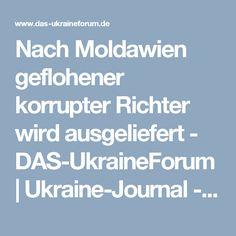 Nach Moldawien geflohener korrupter Richter wird ausgeliefert - DAS-UkraineForum   Ukraine-Journal - Nachrichtenportal