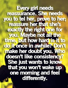 Every girl needs reassurance.