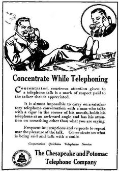 "HOWTO use a phone (1917) - The 1917 Chesapeake and Potomac Telephone Company publication ""How to Use the Telephone, 1917"" is a clear, sensible guide to managing your ""delicately adjusted instrument,"" including useful tips like finishing your calls with ""good-bye"" so that the other party doesn't suppose that the operator has cut them off."