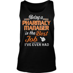 Being A Pharmacy Manager Is The Best Job T-Shirt #gift #ideas #Popular #Everything #Videos #Shop #Animals #pets #Architecture #Art #Cars #motorcycles #Celebrities #DIY #crafts #Design #Education #Entertainment #Food #drink #Gardening #Geek #Hair #beauty #Health #fitness #History #Holidays #events #Home decor #Humor #Illustrations #posters #Kids #parenting #Men #Outdoors #Photography #Products #Quotes #Science #nature #Sports #Tattoos #Technology #Travel #Weddings #Women