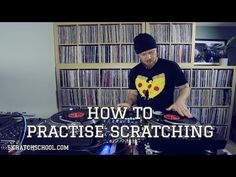 YouTube: How to practice scratching