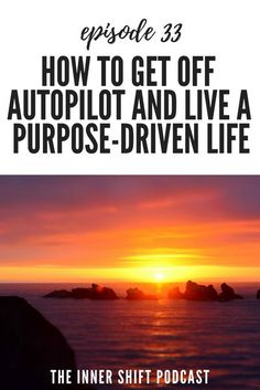 Learn 5 steps to getting off autopilot and living a purpose-driven life! The Inner Shift Podcast with Emily Perry #purpose #passion #manifest #lifepurpose#innershift #pathwaytopurpose #intuition #pathwaytopurposelive #emilyperry #manifestation #soulpur Purpose Driven Life, Mental Health Journal, Get Your Life, Call To Action, Got Off, Subconscious Mind, Feeling Great, Intuition, Positive Vibes