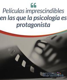 Películas imprescindibles en las que la psicología es protagonista La psicología lo invade todo, porque todo lo que conocemos tiene una parte mental. Aunque solo sea porque nosotros, humanos, lo estamos pensado. Así, ¡el cine no deja de ser menos!