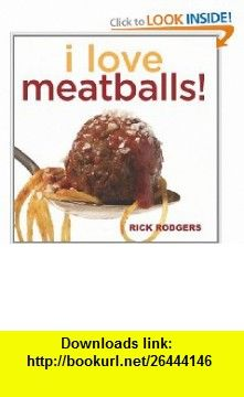 I Love Meatballs! (9781449407841) Rick Rodgers , ISBN-10: 1449407846  , ISBN-13: 978-1449407841 ,  , tutorials , pdf , ebook , torrent , downloads , rapidshare , filesonic , hotfile , megaupload , fileserve