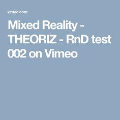 Mixed Reality - THEORIZ - RnD test 002 on Vimeo