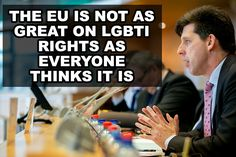 The EU is not as great on LGBTI rights as everyone thinks it is | Our Queer Stories | LGBTQ Coming Out Stories and More