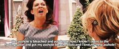 Bridesmaids Quote (About gifs bleached asshole)Her asshole is bleached and you know how I know? I went to the fucking salon and got my asshole bleached too and I love my new asshole! Bridesmaids Movie Quotes, Bridesmaids 2011, Rihanna Quotes, Maya Rudolph, Horrible Histories, Gifs, Pitch Perfect, Girl Problems, E Cards