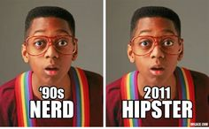 "Wow, this is so true! O_O Who would've known...Now I feel sorry for every ""nerd"" who grew up in the 90's! They just were born in the wrong decade! :'("